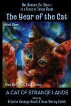 The Year of the Cat: A Cat of Strange Lands ebook by Kristine Kathryn Rusch, Dean Wesley Smith, Annie Reed,...