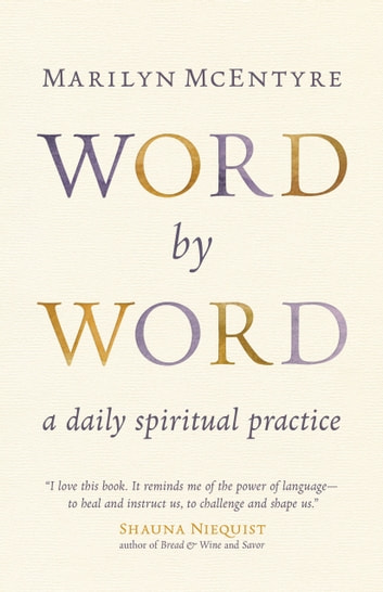 Word by Word - A Daily Spiritual Practice ebook by Marilyn McEntyre