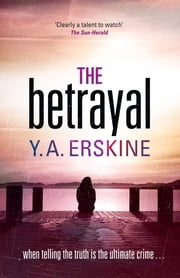 The Betrayal ebook by Y A Erskine