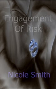 Engagement Of Risk ebook by Nicole Smith