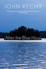 After the Blue Hour ebook by John Rechy