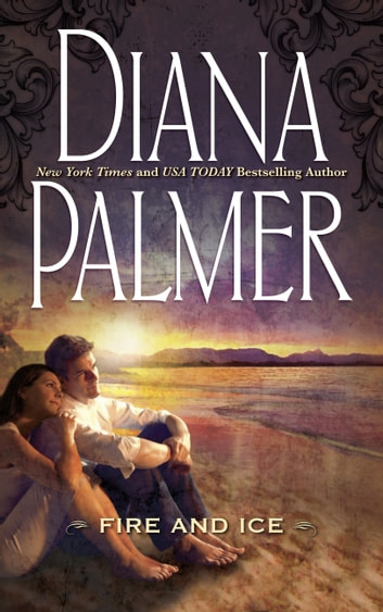 Fire and Ice (Mills & Boon M&B) ebook by Diana Palmer