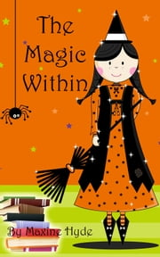 The Magic Within ebook by Maxine Hyde