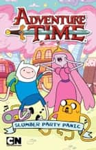 Adventure Time: Slumber Party Panic - Slumber Party Panic ebook by