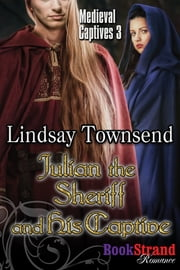 Julian the Sheriff and His Captive ebook by Lindsay Townsend