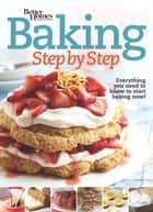 Better Homes and Gardens Baking Step by Step ebook by Better Homes and Gardens