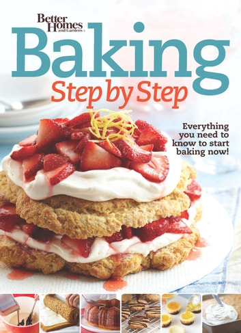 Better Homes And Gardens Baking Step By Step Ebook By