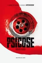 Psicose ebook by Robert Bloch, Anabela Paiva