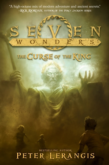 Seven Wonders Book 4: The Curse of the King ebook by Peter Lerangis