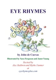 Eye Rhymes ebook by John de Cuevas,Sara Ferguson,Janet Young,Alec Baldwin,Blythe Danner