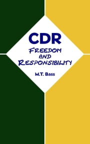 CDR: Freedom and Responsibility ebook by M.T. Bass