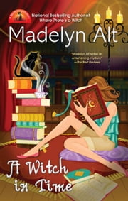 A Witch In Time ebook by Madelyn Alt