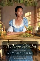 A Hope Divided ebook by Alyssa Cole