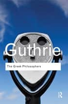 The Greek Philosophers ebook by W. K. C. Guthrie
