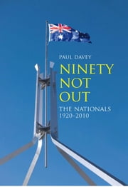 90 Not Out: The Nationals, 1920-2010 ebook by Davey, Paul