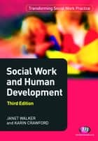 Social Work and Human Development ebook by Janet Walker,Karin Crawford