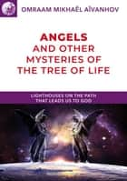 Angels and other Mysteries of the Tree of Life ebook by Omraam Mikhael Aivanhov