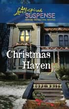 Christmas Haven ebook by Hope White