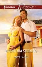 Aventura secreta ebook by MAYA BANKS