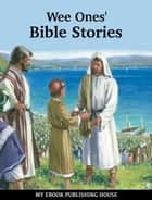 Wee Ones' Bible Stories - Illustrated Version ebook by Anonymous