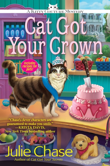 Cat Got Your Crown - A Kitty Couture Mystery ebook by Julie Chase