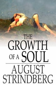 The Growth of a Soul ebook by August Strindberg,Claud Field