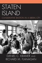 Staten Island ebook by Daniel C. Kramer,Richard M. Flanagan