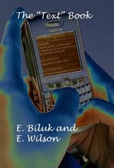 "The ""Text"" Book ebook by Dr. Evelyn J Biluk"
