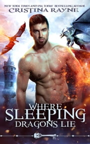 Where Sleeping Dragons Lie - Skeleton Key ebook by Cristina Rayne, Skeleton Key