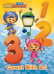 Count with Us! (Team Umizoomi) ebook by Nickelodeon Publishing