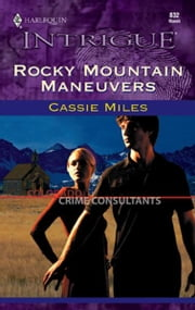 Rocky Mountain Maneuvers ebook by Cassie Miles