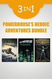 Powerhouse's Heroic Adventures Bundle ebook by Adam Graham