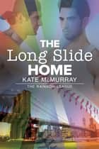 The Long Slide Home ebook by Kate McMurray