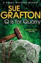 Q is for Quarry ebook by Sue Grafton