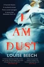 I Am Dust ebook by Louise Beech