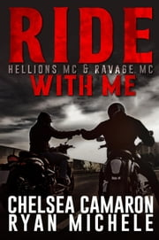Ride with Me (A Hellions MC & Ravage MC Duel) ebook by Ryan Michele, Chelesa Camaron