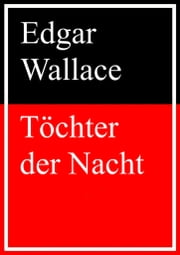 Töchter der Nacht ebook by Edgar Wallace