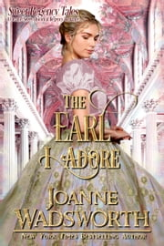 The Earl I Adore ebook by Joanne Wadsworth
