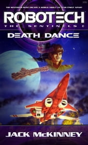 Robotech: Death Dance ebook by Jack McKinney