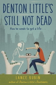 Denton Little's Still Not Dead ebook by Lance Rubin