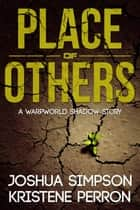 Warpworld: Place of Others ebook by Joshua Simpson, Kristene Perron