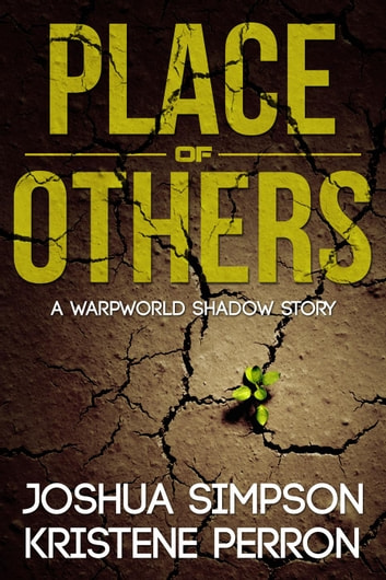 Warpworld: Place of Others ebook by Joshua Simpson,Kristene Perron