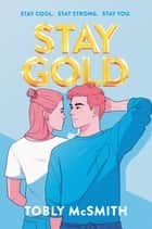 Stay Gold eBook by Tobly McSmith
