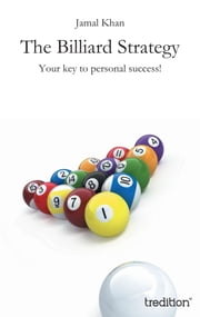 The Billiard Strategy - Your key to personal success! ebook by Jamal Khan