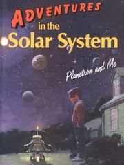 Adventures in the Solar System: Planetron and Me ebook by Geoff Williams