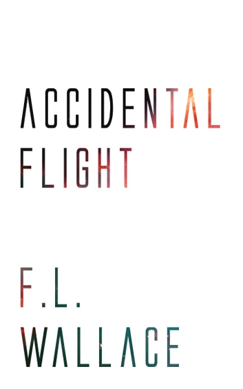 Accidental Flight ebook by F. L. Wallace