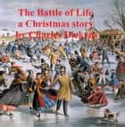 The Battle of Life, a short novel eBook by Charles Dickens