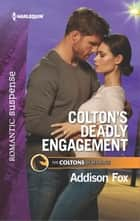 Colton's Deadly Engagement eBook by Addison Fox