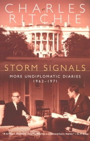 Storm Signals - More Undiplomatic Diaries, 1962-1971 ebook by Charles Ritchie