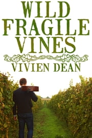 Wild Fragile Vines ebook by Vivien Dean